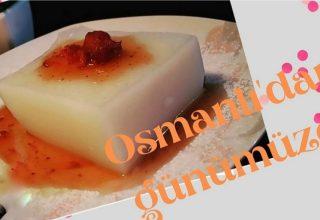 Osmanlı mutfağından günümüze gelen tatlı gelenegi…