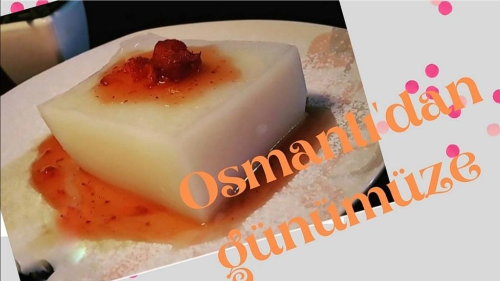 Osmanlı mutfağı günümüze gelen tatlı gelenegi...