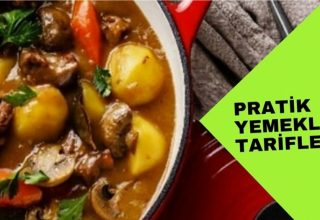 Pratik tarifler tencere yemeği hazır da tutacağınız  yemek..