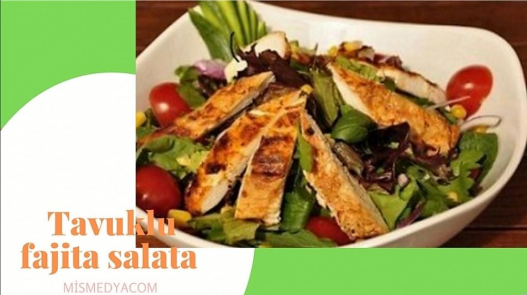 Tavuklu Fajita Salatanızda denemelisiniz.